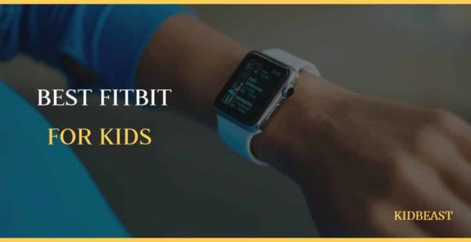 Top 10 Best Fitbit for Kids In 2021