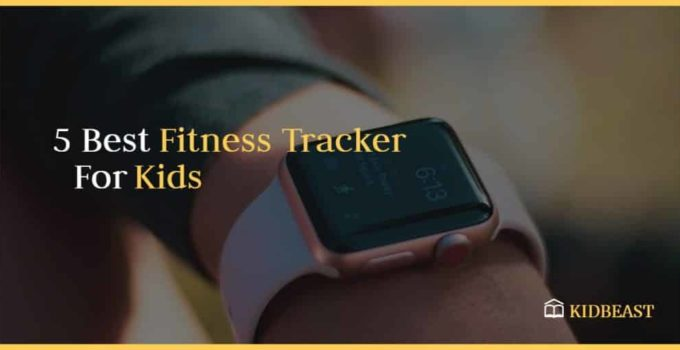 10 Best Fitness Tracker for Kids Reviews In 2021