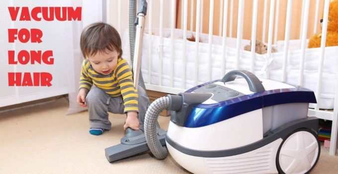 The Best Vacuum for Long Hair Reviews in 2021