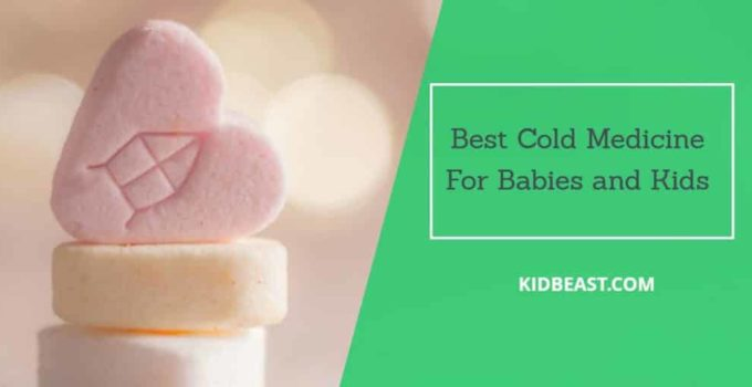 Best Cold Medicine for Babies and Kids Reviews In 2021